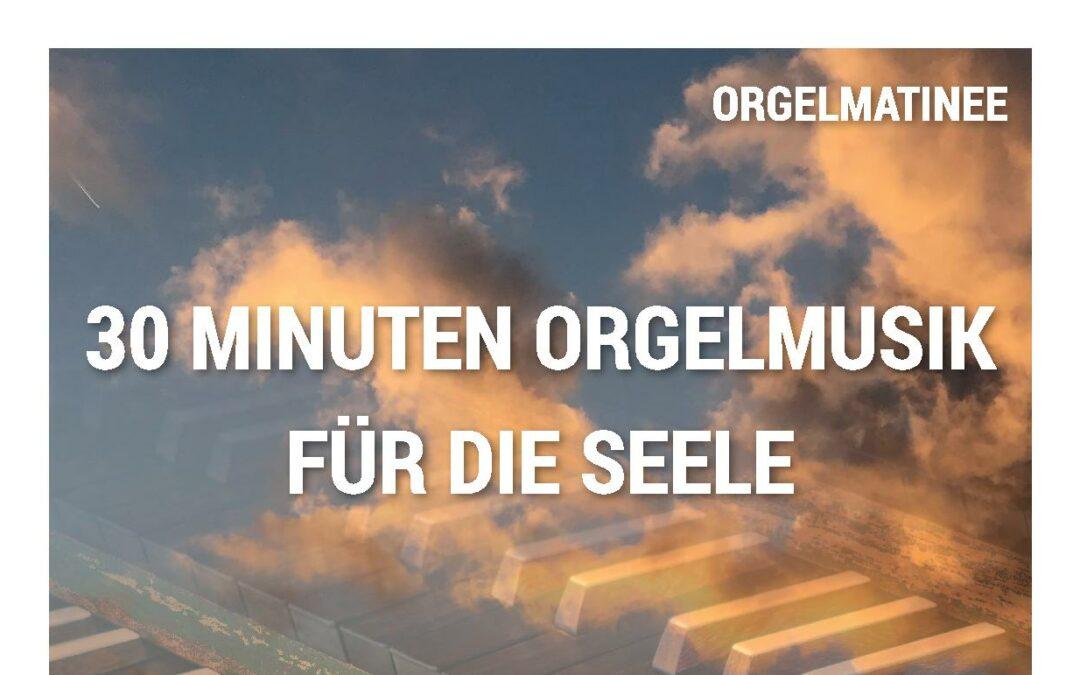 30 Minuten für die Seele – Orgelmatineen in St. Katharina